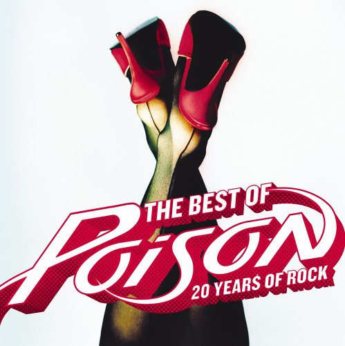 Poison - The Best of Poison: 20 Years of Rock - Zortam Music