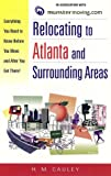 Relocating to Atlanta and Surrounding Areas: Everything You Need to Know Before You Move and After You Get There!