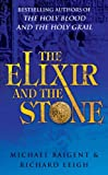 Elixir and the Stone (0099490021) by Baigent, Michael & Leigh, richard