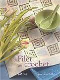 echange, troc Bernadette Baldelli - Le Filet au crochet