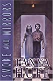 Smoke and Mirrors (Smoke, Book 2) (075640262X) by Huff, Tanya