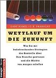Wettlauf um die Zukunft. manager magazin Edition (3832303189) by Gary Hamel