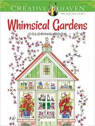 Creative Haven Whimsical Gardens Coloring Book (Adult Coloring)