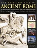 Nigel Rodgers The Rise and Fall of Ancient Rome