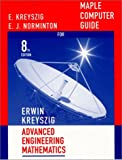 Maple Computer Guide for Advanced Engineering Mathematics (8th Ed.) (0471386685) by Kreyszig, Erwin