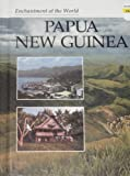 Papua New Guinea (Enchantment of the World)