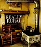 img - for Really Rural: Authentic French Country Interiors: Authentic French Country Style by Marie-France Boyer (1997-10-20) book / textbook / text book
