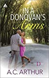 A. C. Arthur In a Donovan's Arms: Defying DesireFull House Seduction (Donovan Brothers)