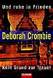 Und ruhe in Frieden/Kein Grund zur Trauer: Zwei Romane in einem Band - Deborah Crombie