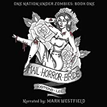 Mail Horror Bride: One Nation Under Zombies, Book 1 (       UNABRIDGED) by Raymond Lee Narrated by Mark Westfield