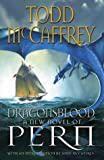 Dragonsblood: A New Novel of Pern Todd McCaffrey