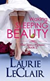 Waking Sleeping Beauty (Book 2, Once Upon A Romance Series)