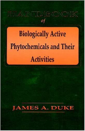Handbook of Biologically Active Phytochemicals & Their Activities written by James A. Duke