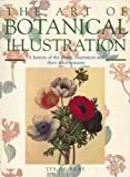 The Art of Botanical Illustration: A History of the Classic Illustrators and Their Achievements (Art