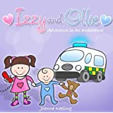 Izzy and Ollie Adventure in an Ambulanceby Joanne Keeling