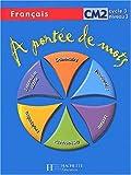 echange, troc Janine Leclec'h-Lucas, Jean-Claude Lucas, Robert Meuier - A portée de mots, CM2, cycle 3 niveau 3 (livre de l'élève) : Français