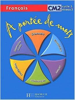 Francais cm2 a portee de mots janine leclec for A portee de maths cm2