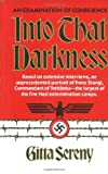 Into That Darkness: An Examination of Conscience (0394710355) by Sereny, Gitta