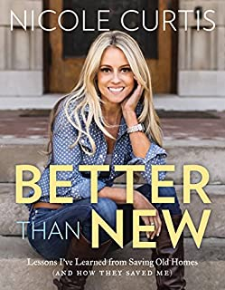 Book Cover: Better Than New: Lessons I've Learned from Saving Old Homes