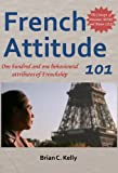French Attitude 101: One hundred and one behavioural attributes of Frenchship