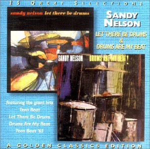 Sandy Nelson - Let There Be Drums/Drums Are M - Zortam Music