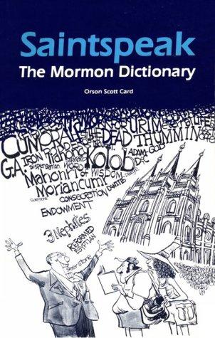 Saintspeak: The Mormon Dictionary, ORSON SCOTT CARD