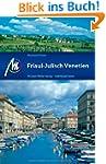 Friaul - Julisch Venetien: Reisef�hre...