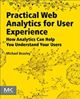 Practical Web Analytics for User Experience Front Cover