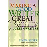 Making A Good Writer Greatby Linda Seger