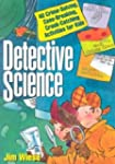 Detective Science: 40 Crime-Solving,...