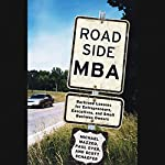 Roadside MBA: Back Road Lessons for Entrepreneurs, Executives, and Small Business Owner | Michael Mazzeo,Paul Oyer,Scott Schaefer