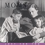 img - for MOMS: Just for You (Just for You! (PB)) book / textbook / text book