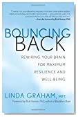 Bouncing Back: Rewiring Your Brain for Maximum Resilience and Well-Being