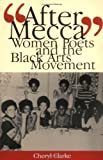 img - for After Mecca: Women Poets and the Black Arts Movement by Clarke, Professor Cheryl [2004] book / textbook / text book