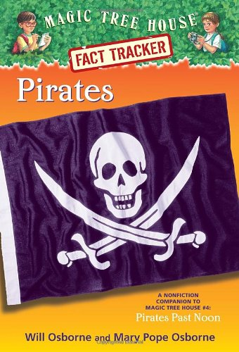 Magic Tree House Fact Tracker #4: Pirates: A Nonfiction Companion to Magic Tree House #4: Pirates Past Noon (A Stepping Stone Book(TM)) (Magic Tree House (R) Fact Tracker)
