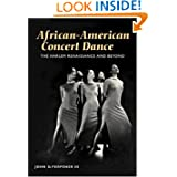 African-American Concert Dance: THE HARLEM RENAISSANCE AND BEYOND