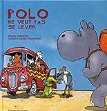 echange, troc Didier Dufresne, Jacques-Henri Tournadre - Polo l'Hippo : Polo ne veut pas se lever