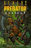 Aliens Vs. Predator: Eternal (Aliens Vs. Predator) (1840231114) by Edginton, Ian