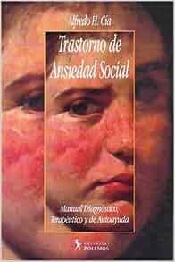 Trastorno de Ansiedad Social (Spanish Edition): H. CIA Alfredo