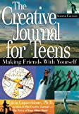 The Creative Journal for Teens: Making Friends With Yourself