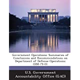 Government Operations: Summaries of Conclusions and Recommendations on Department of Defense Operations: Oim-79...