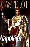 echange, troc André Castelot - Napoléon (volume 2)