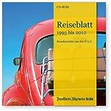 Reiseblatt 1993 bis 2012, 1 CD-ROM Reiseberichte aus der F.A.Z. Für Windows 2000 und höher