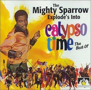 Mighty Sparrow - Explodes Into Calypso - Amazon.com Music