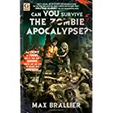 Can You Survive the Zombie Apocalypse?by Max Brallier
