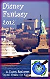 Disney Fantasy 2012: A Planet Explorers Travel Guide for Kids