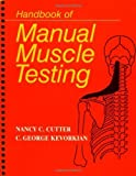 img - for Handbook of Manual Muscle Testing 1st Edition by Cutter, Nancy C., Kevorkian, C. George (1999) Spiral-bound book / textbook / text book