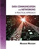 Data Communication and Networking: A Practical Approach