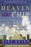 Heaven in a Chip: Fuzzy Visions of Society and Science in the Digital Age (0609805673) by Kosko, Bart
