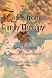 img - for Tales from Family Therapy: Life-Changing Clinical Experiences (Haworth Marriage and the Family) book / textbook / text book